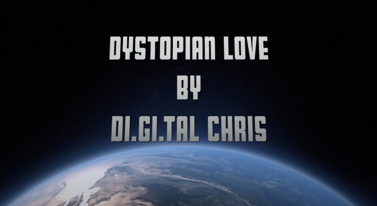 Dystopian Love - Digital Chris